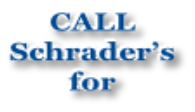 CALL  Schrader's  for